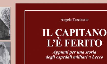 Ospedali militari di Lecco: la loro storia in un libro