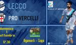 Blucelesti alla ricerca del riscatto: oggi al Rigamonti Ceppi si gioca Lecco-Pro Vercelli