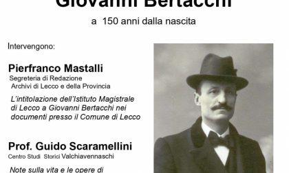 Bertacchi: Lecco celebra i 150 anni della sua nascita